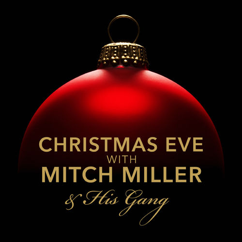 mitch miller his gang christmas eve with music streaming listen on deezer