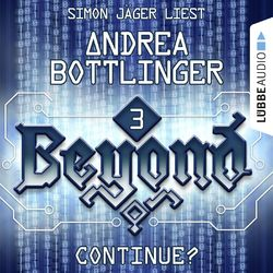 Beyond, Folge 3: CONTINUE?