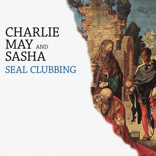 Charlie May - Seal Clubbing (Tolfrey & Sylvester's Drama