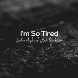 Landon Austin  –  I'm So Tired (feat. Blakely Raine) (Acoustic)