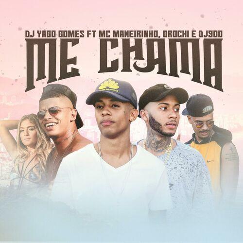 Baixar Música Me Chama – MC Maneirinho, Yago Gomes, Orochi, DJ900 (2018) Grátis