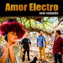 Mar Salgado - Amor Electro Download