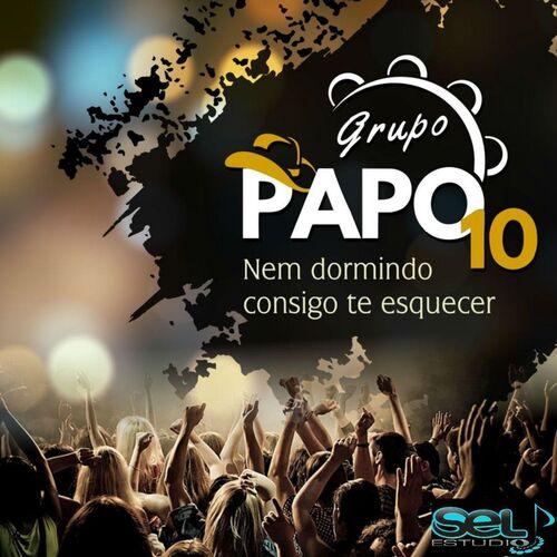Baixar Música Nem Dormindo Consigo Te Esquecer (Ao Vivo) – Grupo Papo 10 (2018) Grátis