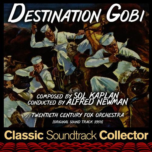 Sol Kaplan: Destination Gobi (Ost) [1953] - Music Streaming
