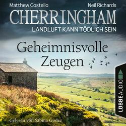 Cherringham - Landluft kann tödlich sein, Folge 33: Geheimnisvolle Zeugen (Ungekürzt)
