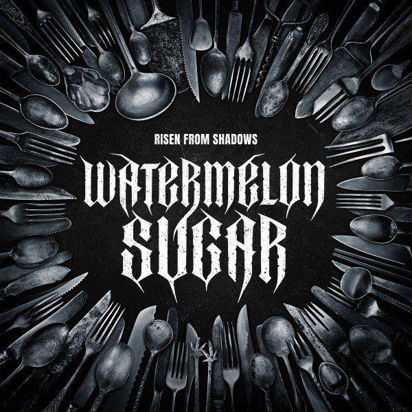 Risen from Shadows - Watermelon Sugar [single] (2021)