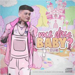 Stefan – Você Disse Baby? 2020 CD Completo