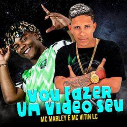 Mc Marley – Vou Fazer um Vídeo Seu