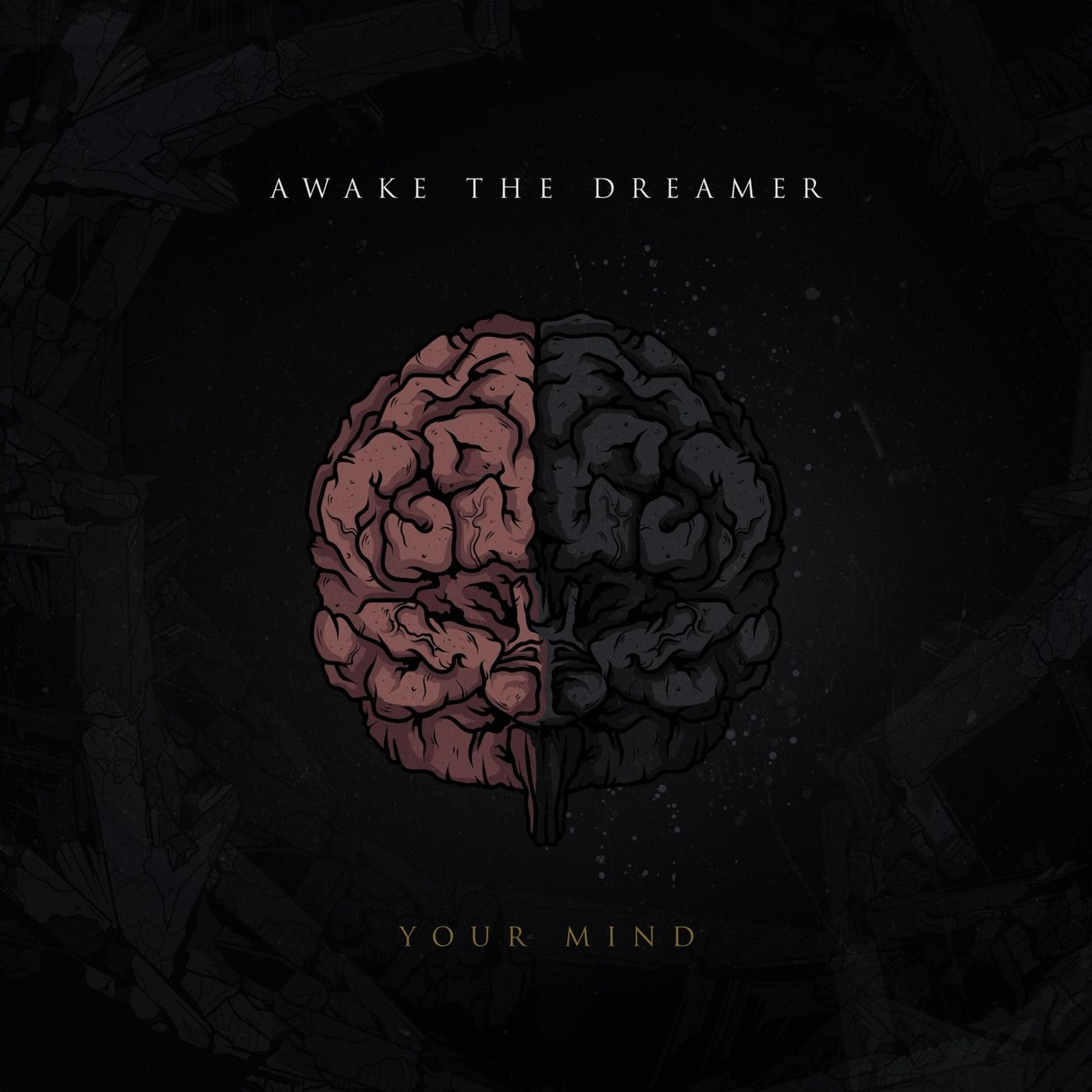 Awake the Dreamer - Your Mind [single] (2019)