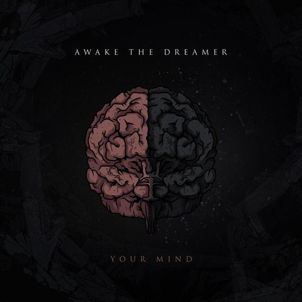 Awake the Dreamer - Your Mind [single] (2019)