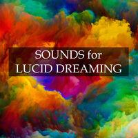 Deep Sleep Lucid Dreamer: Sounds for Lucid Dreaming - Music