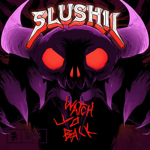 Slushii - Watch Yo Back EP 2019