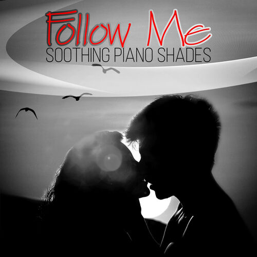 Romantic Piano Music Universe: Follow Me - Soothing Piano Shades
