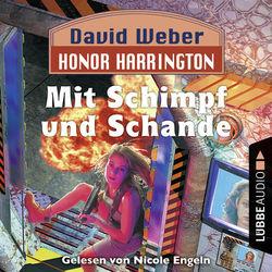 Mit Schimpf und Schande - Honor Harrington, Teil 4 (Ungekürzt) Audiobook