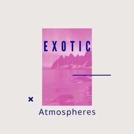 Album cover of # Exotic Atmospheres