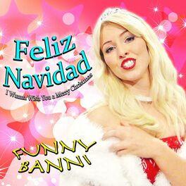 I Wanna Wish You A Merry Christmas.Funny Banni Feliz Navidad I Wanna Wish You A Merry