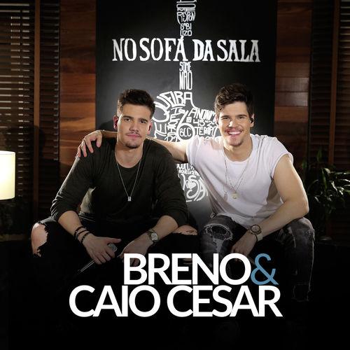 Baixar CD No Sofá da Sala – Breno & Caio Cesar (2018) Grátis