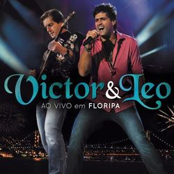 Victor e Leo – Ao Vivo em Floripa 2012 CD Completo
