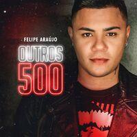 Felipe Araújo - EP Outros 500 (2021)