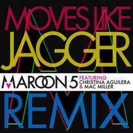 Maroon 5 Moves Like Jagger Letras Y Canciones Deezer