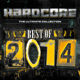 Album cover of Hardcore The Ultimate Collection Best Of 2014