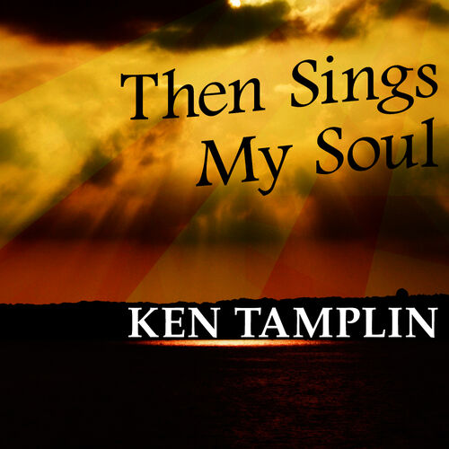Ken Tamplin: Then Sings My Soul – Strimovanje muzike