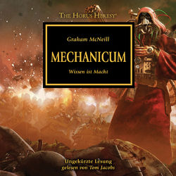 Mechanicum - Wissen ist Macht - The Horus Heresy 9 (Ungekürzt) Audiobook
