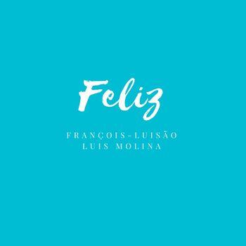 Feliz (feat. Luis Molina) cover