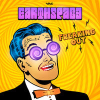 Freaking Out - EARTHSPACE