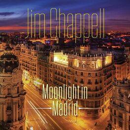 Jim Chappell - Moonlight in Madrid