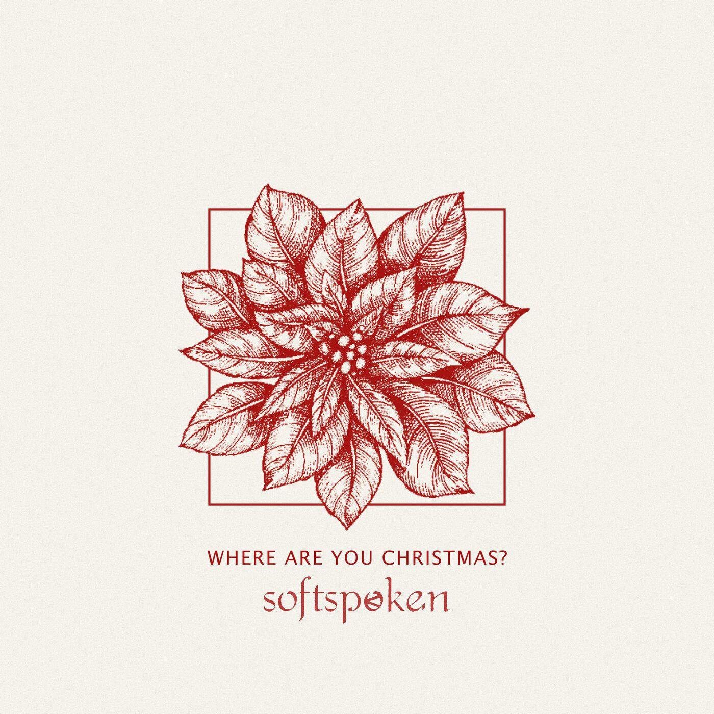 Softspoken - Where Are You Christmas? [single] (2019)