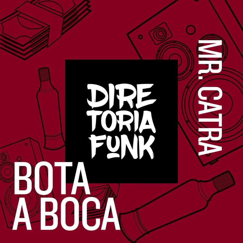 Baixar Bota a Boca, Baixar Música Bota a Boca - Mr. Catra 2017, Baixar Música Mr. Catra - Bota a Boca 2017