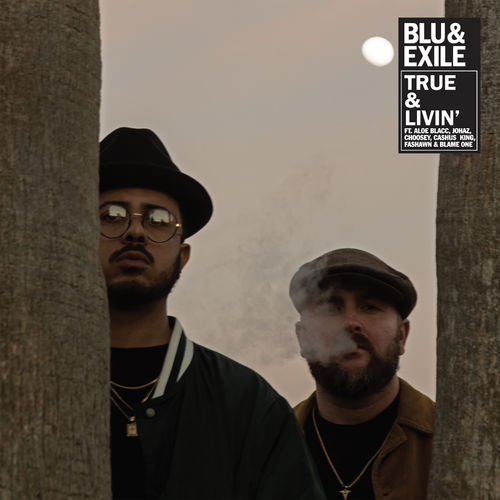 Blu & Exile: True & Livin' - Music Streaming - Listen on Deezer