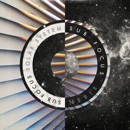 Sub Focus - Solar System / Siren [EP] 2019