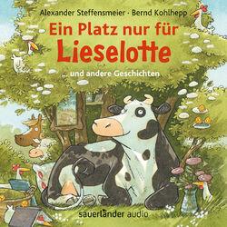 Ein Platz nur für Lieselotte - ... und andere Geschichten (Ungekürzte Lesung)