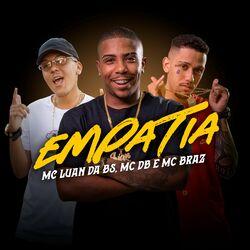Empatia – MC Luan da BS part MC Braz e Mc DB