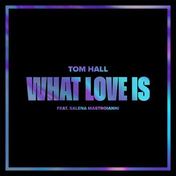 What Love Is (feat. Salena Mastroianni) cover