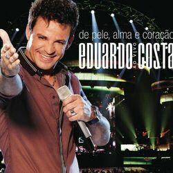 Eduardo Costa – De Pele, Alma e Coração 2011 CD Completo