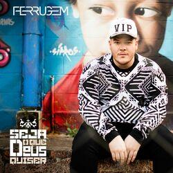 Download Ferrugem - Seja o que Deus quiser 2017