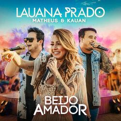 Lauana Prado Part. Matheus e Kauan – Beijo Amador (Ao Vivo) CD Completo