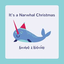 It's a Narwhal Christmas