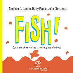 Fish! Comment s'épanouir au travail et y prendre goût Audiobook
