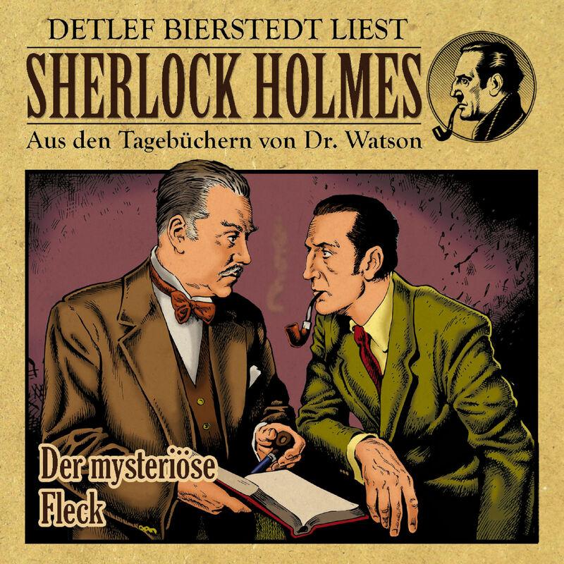 Der mysteriöse Fleck (Sherlock Holmes : Aus den Tagebüchern von Dr. Watson)