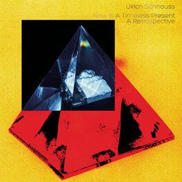 Ulrich Schnauss - Now Is A Timeless Present - A Retrospective