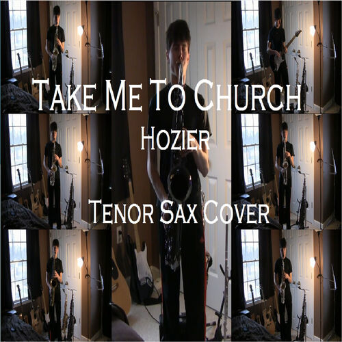 Ryan Dave Take Me To Church Saxophone Cover Music Streaming