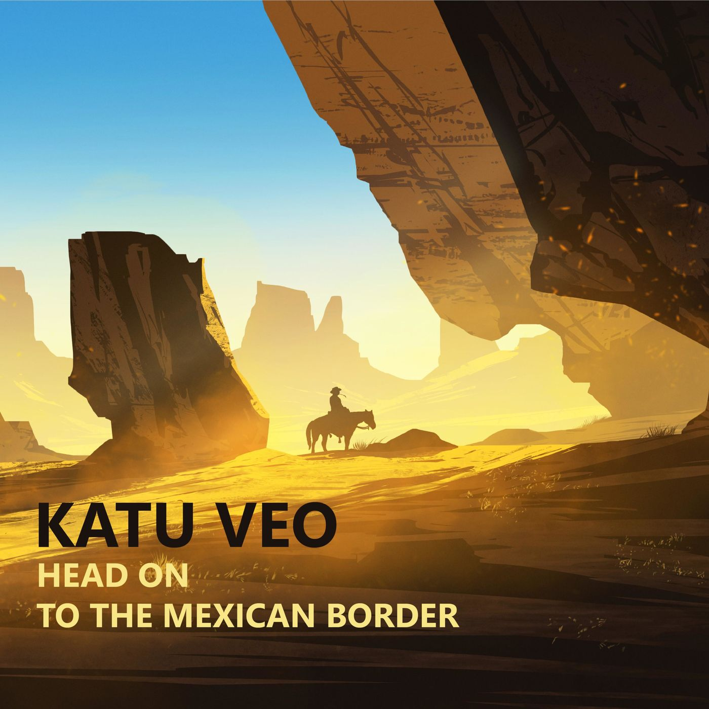 Katu Veo - Head On to the Mexican Border [single] (2019)