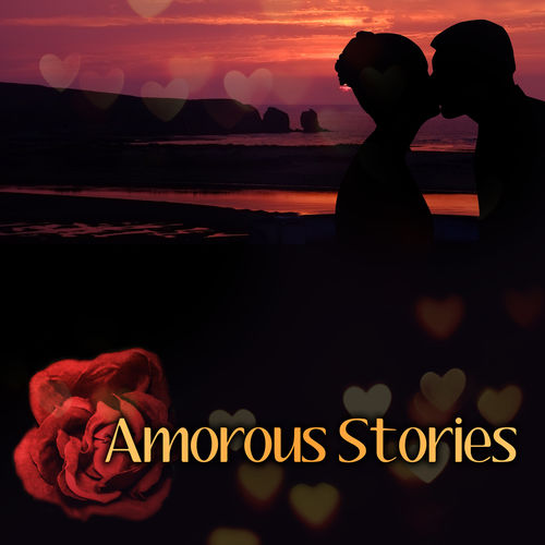 Best Relaxation Music: Amorous Stories - Big Feeling, True