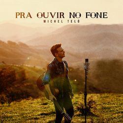 CD Pra Ouvir No Fone - Michel Teló
