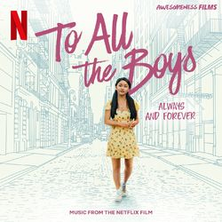 Verschiedene Interpreten – To All The Boys: Always and Forever (Music From The Netflix Film) 2021 CD Completo