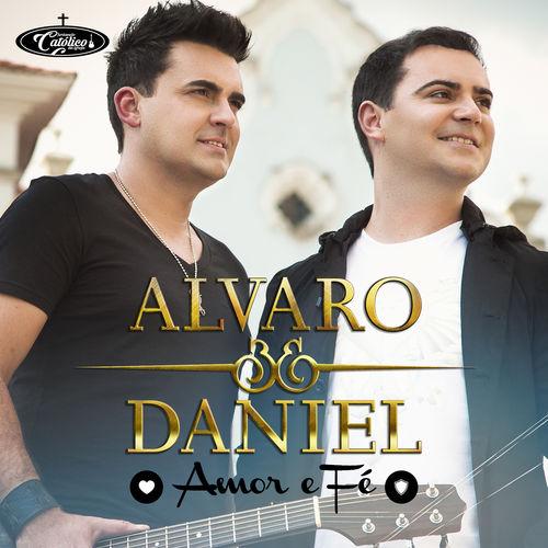 Baixar CD Amor e Fé – Alvaro & Daniel (2015) Grátis